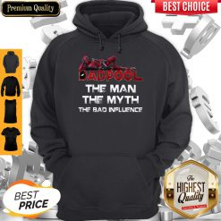Funny Deadpool Dad Pool The Man The Myth The Bad Influence Father's Day Hoodie