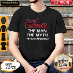Funny Deadpool Dad Pool The Man The Myth The Bad Influence Father's Day Shirt