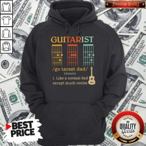 Funny Guitarist Dad Musician Noun Like A Normal Dad Except Much Cooler Hoodie - Design By Earstees.com