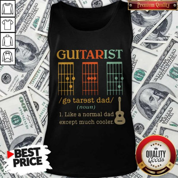 Funny Guitarist Dad Musician Noun Like A Normal Dad Except Much Cooler Tank Top