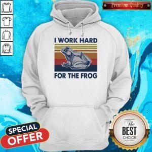 Funny I Work Hard For The Frog Vintage Hoodie