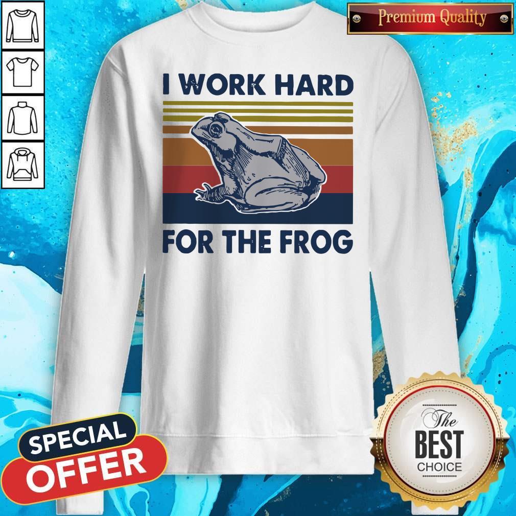 Funny I Work Hard For The Frog Vintage Sweatshirt