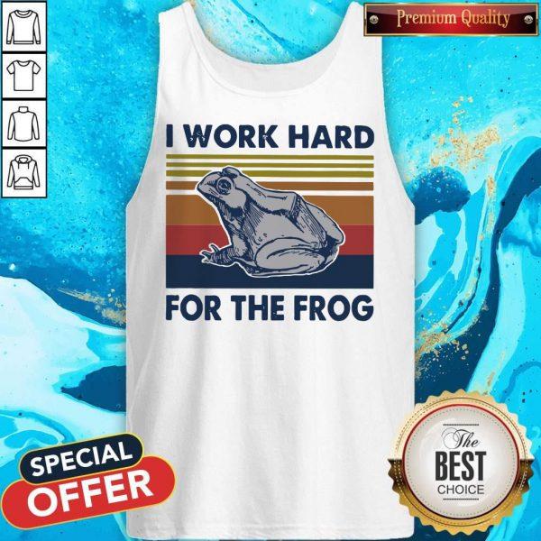 Funny I Work Hard For The Frog Vintage Tank Top