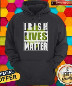 Funny Irish Lives Matter Hoodie