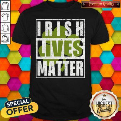 Funny Irish Lives Matter Shirt