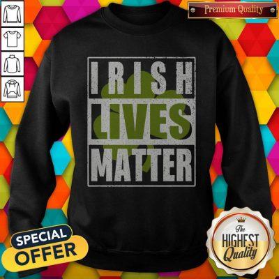 Funny Irish Lives Matter Sweatshirt
