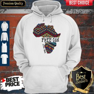 Funny June 19th Juneteenth Independence Day FreeIsh Since 1865 Hoodie