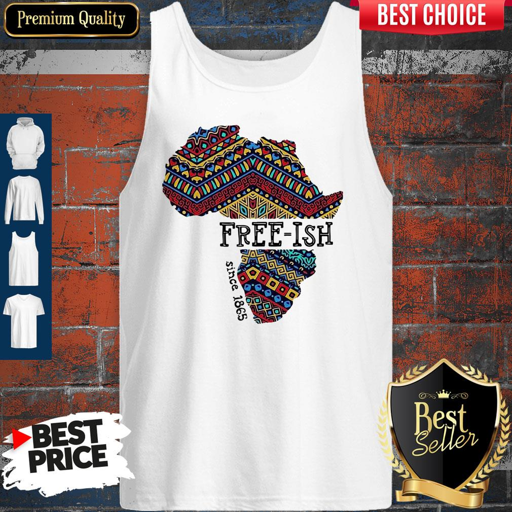 Funny June 19th Juneteenth Independence Day FreeIsh Since 1865 Tank Top