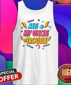 Funny Me Plus Uncle Is Trouble Tank Top