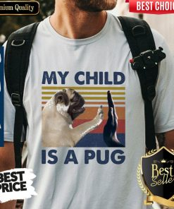 Funny My Child Is A Pug Vintage Classic T-Shirt