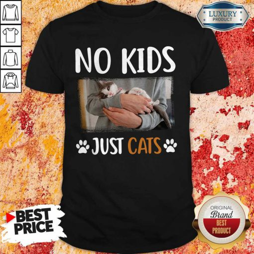 Funny No Kids Just Paw Cats Shirt