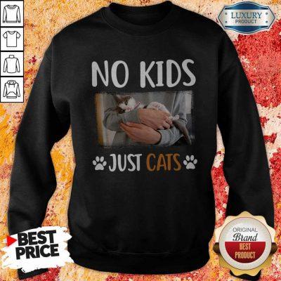 Funny No Kids Just Paw Cats Sweatshirt