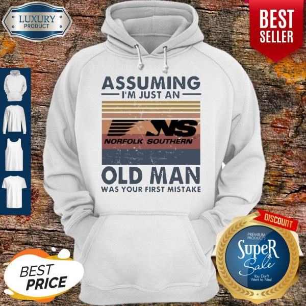 Funny Norfolk Southern Railway Assuming I'm Just An Old Man Was Your First Mistake Vintage Hoodie