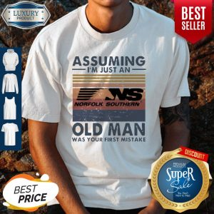 Funny Norfolk Southern Railway Assuming I'm Just An Old Man Was Your First Mistake Vintage Shirt