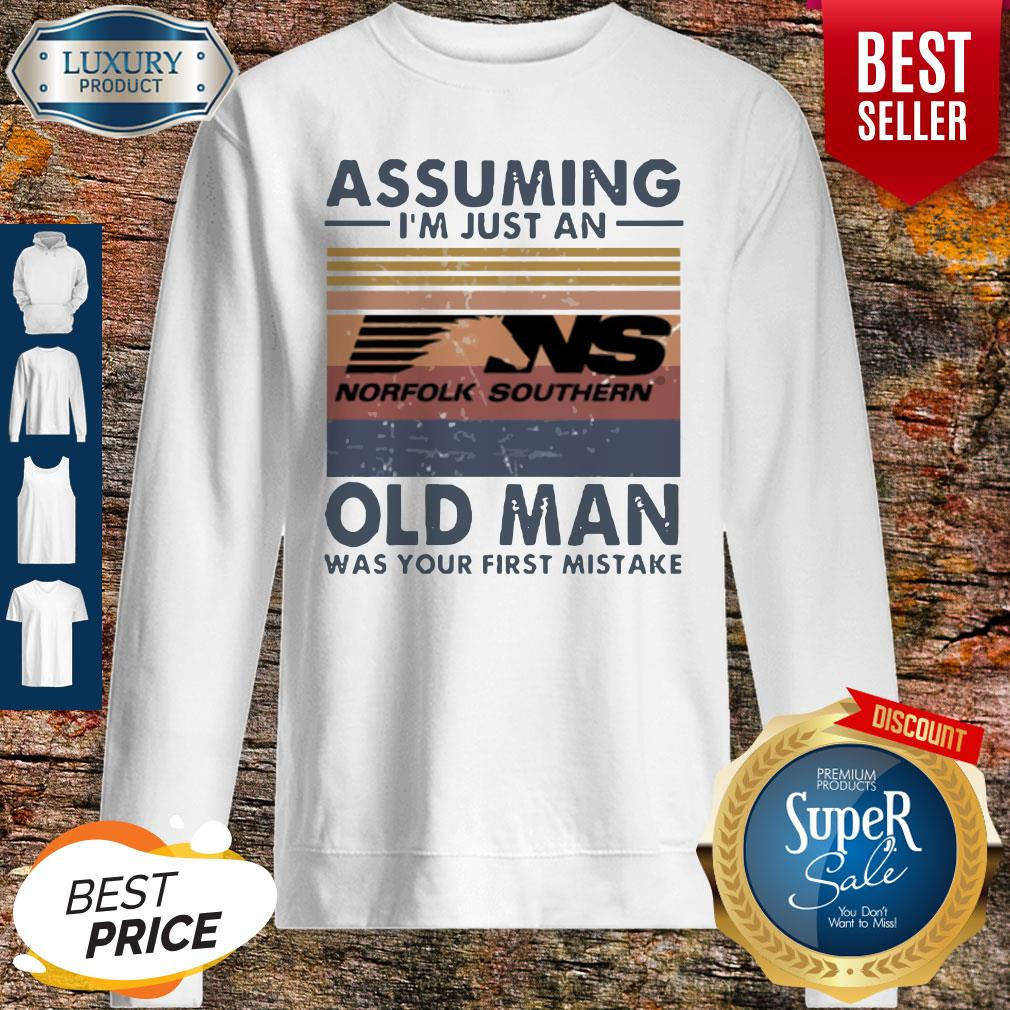 Funny Norfolk Southern Railway Assuming I'm Just An Old Man Was Your First Mistake Vintage Sweatshirt