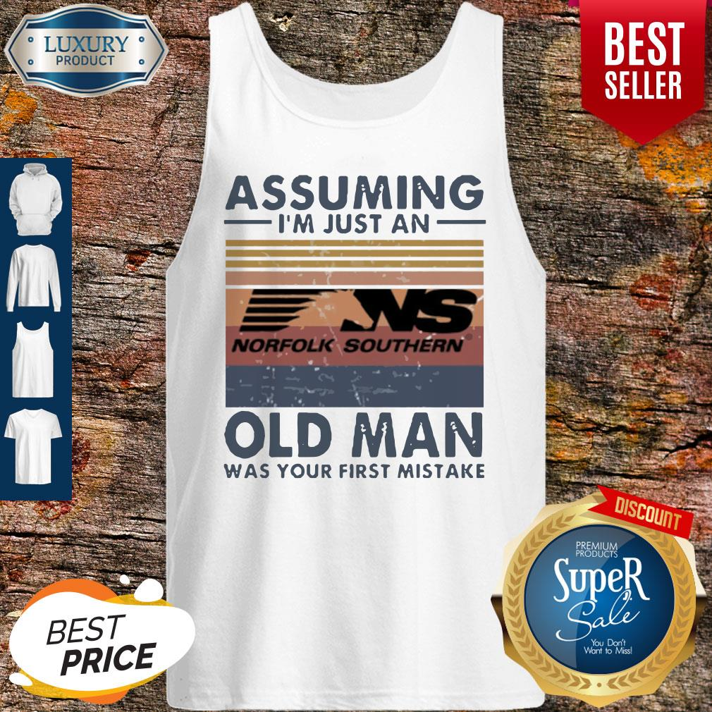 Funny Norfolk Southern Railway Assuming I'm Just An Old Man Was Your First Mistake Vintage Tank Top
