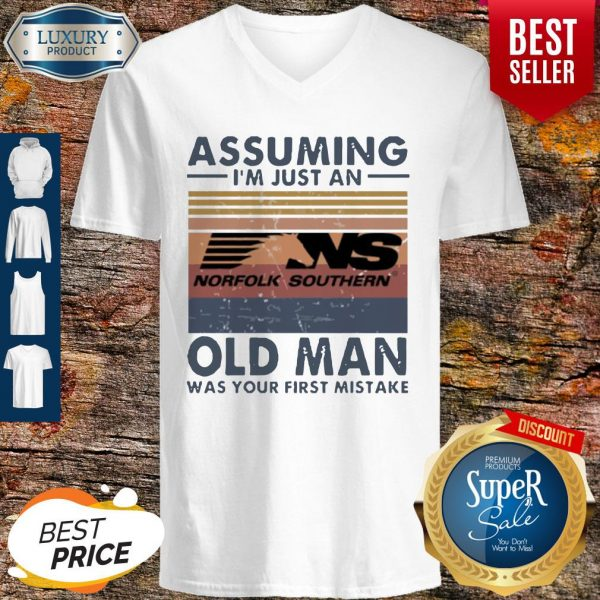 Funny Norfolk Southern Railway Assuming I'm Just An Old Man Was Your First Mistake Vintage V-neck