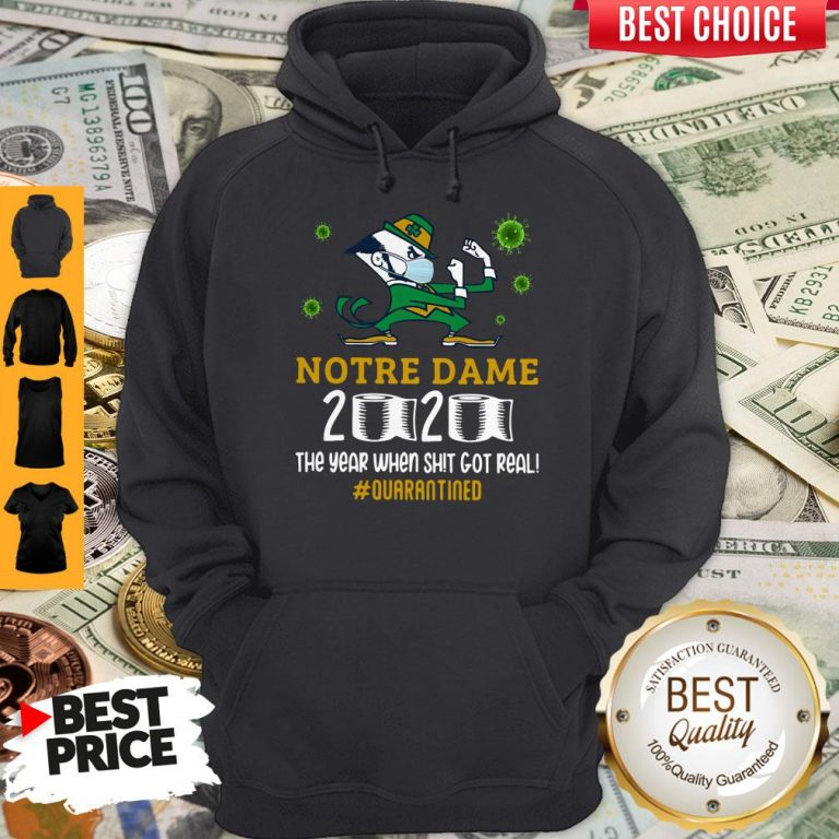 Funny Notre Dame 2020 The Year When Shit Got Real Quarantined Hoodie