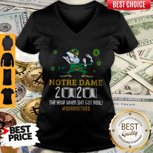 Funny Notre Dame 2020 The Year When Shit Got Real Quarantined V-neck