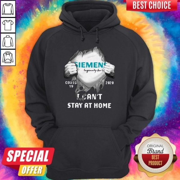 Funny Siemens Inside Me Covid-19 2020 I Can't Stay At Home Hoodie