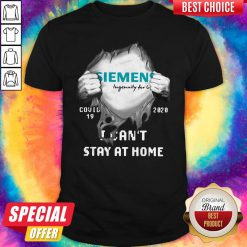 Funny Siemens Inside Me Covid-19 2020 I Can't Stay At Home Shirt