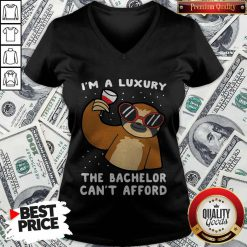 Funny Sloth I'm A Luxury The Bachelor Can't Afford V-neck