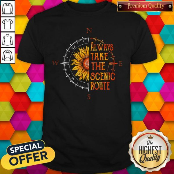 Funny Sunflower Always Take The Scenic Route Shirt