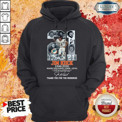 Good 21 Jim Kiick 1946 2020 Miami Dolphins 1968 1974 Thank You For The Memories Signature Hoodie