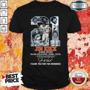 Good 21 Jim Kiick 1946 2020 Miami Dolphins 1968 1974 Thank You For The Memories Signature Shirt