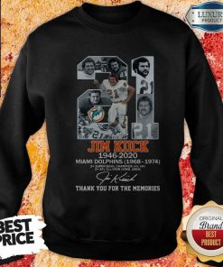 Good 21 Jim Kiick 1946 2020 Miami Dolphins 1968 1974 Thank You For The Memories Signature Sweatshirt
