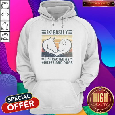 Good Easily Distracted By Horses And Dogs Vintage Hoodie