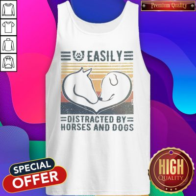 Good Easily Distracted By Horses And Dogs Vintage Tank Top