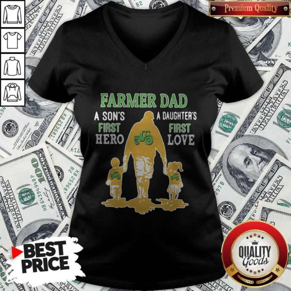 Good Farmer Tractor Dad A Son's First Hero A Daughter's First Love Dad Happy Father's Day V-neck