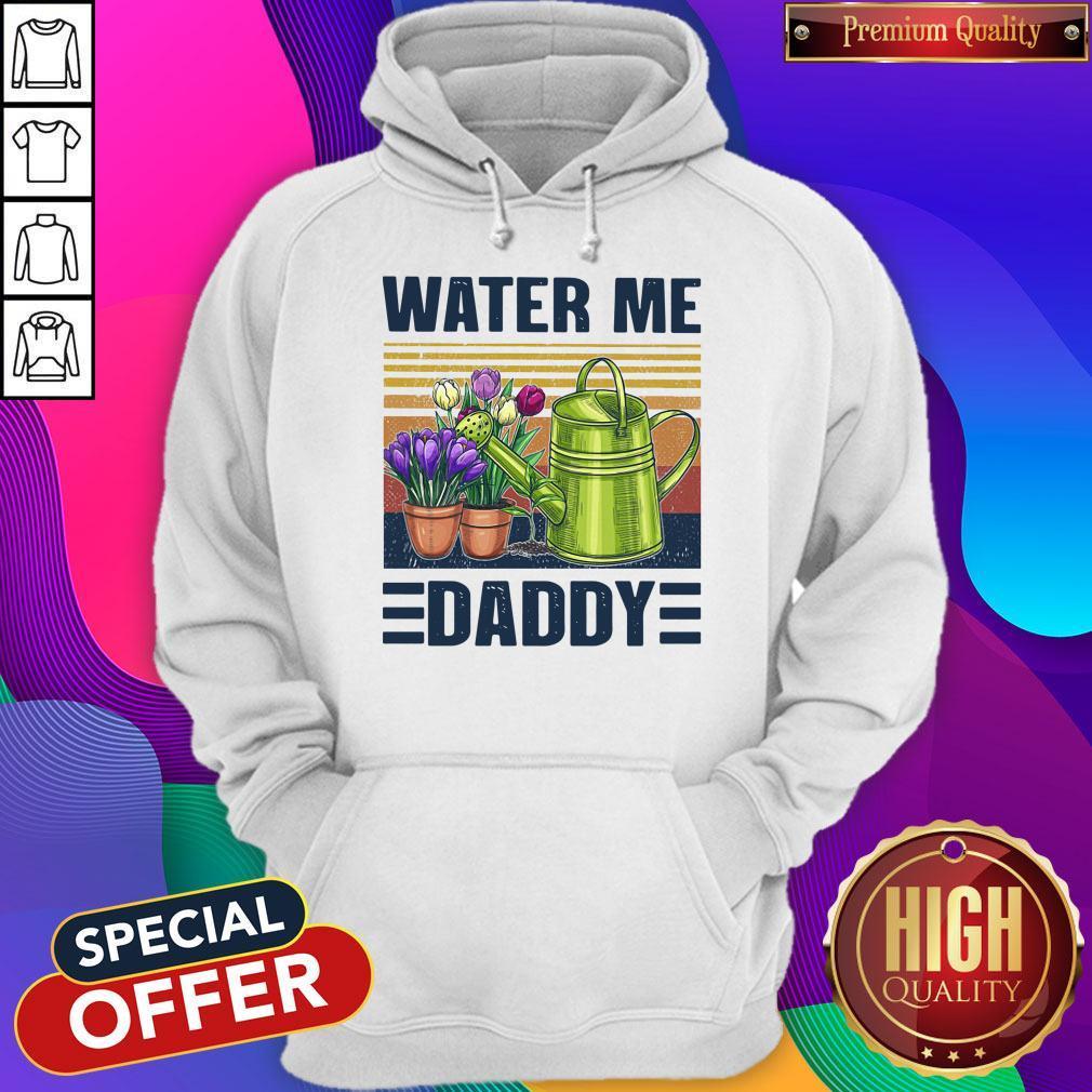 Good Garden Water Me Daddy Vintage Hoodie