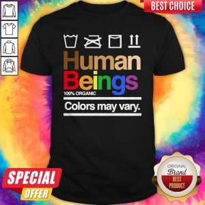 Good Human Beings 100′ Organic Colors May Vary Shirt