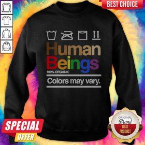Good Human Beings 100′ Organic Colors May Vary Sweatshirt