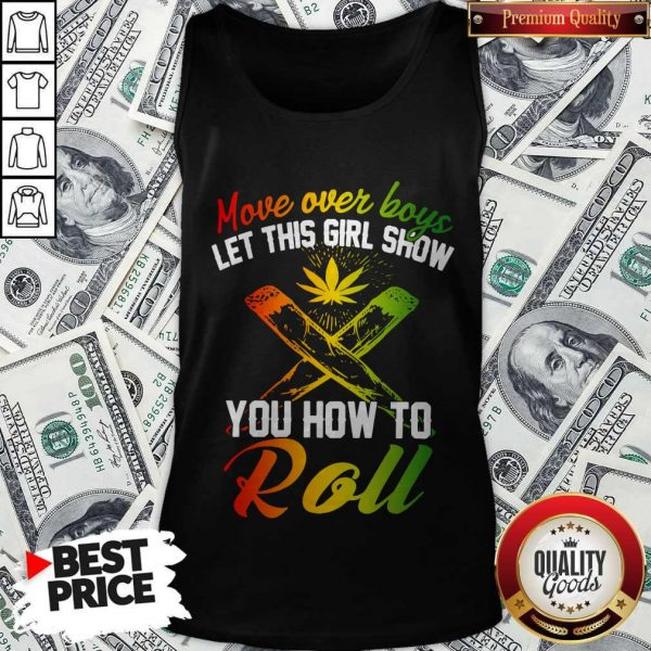 Good Move Over Boys Let This Girl Show You How To Roll Tank Top