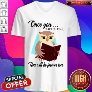 Good Owl Once You Learn To Read You Will Be Forever Free V-neck
