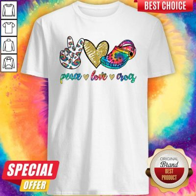 Good Peace Love Crocs Shirt