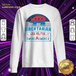 Good Ribertarian Less Politics More Smoke BBQ Sweatshirt - Design By Earstees