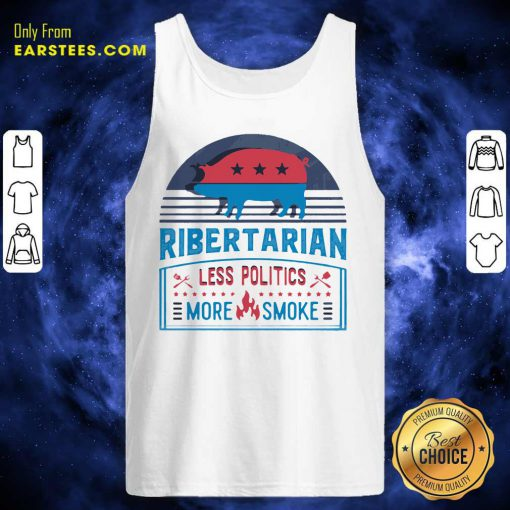 Good Ribertarian Less Politics More Smoke BBQ Tank Top - Design By Earstees