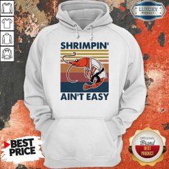 Good Shrimpin Ain't Easy Vintage Hoodie
