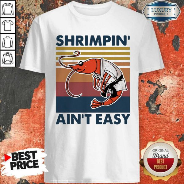 Good Shrimpin Ain't Easy Vintage Shirt