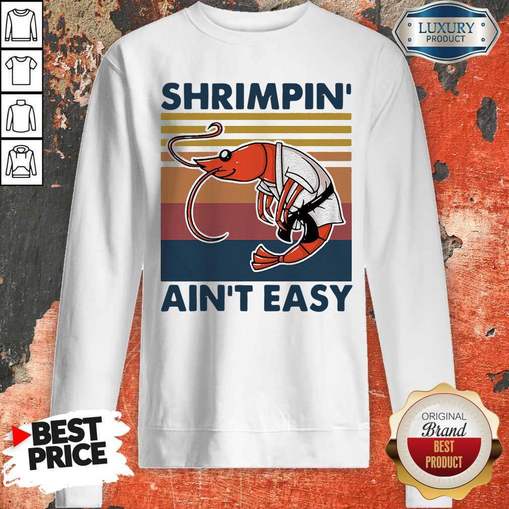 Good Shrimpin Ain't Easy Vintage Sweatshirt