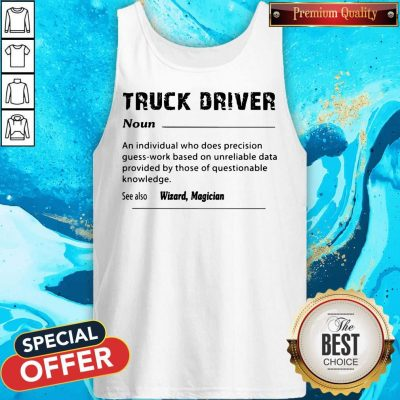 Good Truck Driver Definition See Also Wizard Magician Tank Top