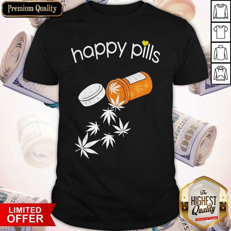 Good Weed Happy Pills Shirt
