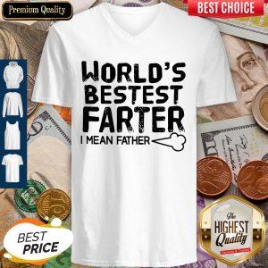 Good World's Bestest Farter I Mean Father V-neck