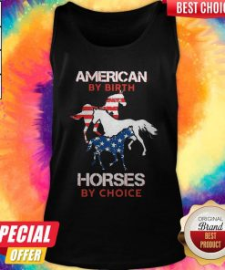 Nice American By Birth Horses By Choice Tank Top