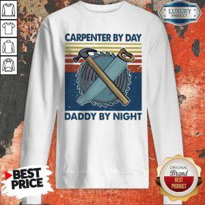 Nice Carpenter By Dad Daddy By Night Mechanic Vintage Sweatshirt