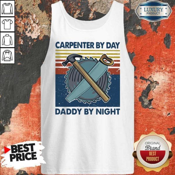 Nice Carpenter By Dad Daddy By Night Mechanic Vintage Tank Top